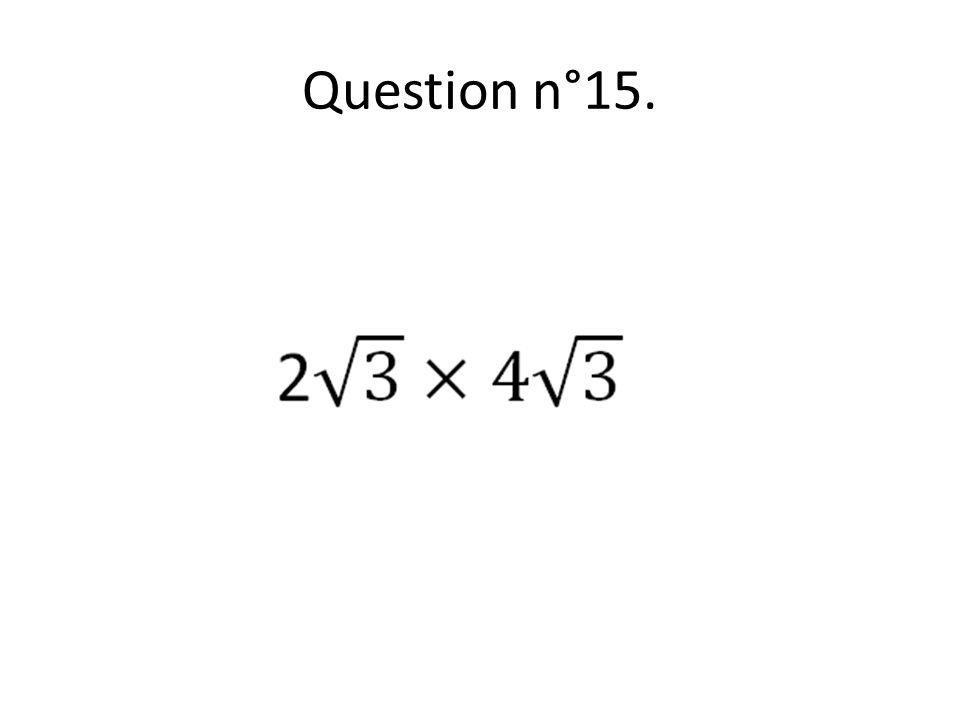 Question n°15.