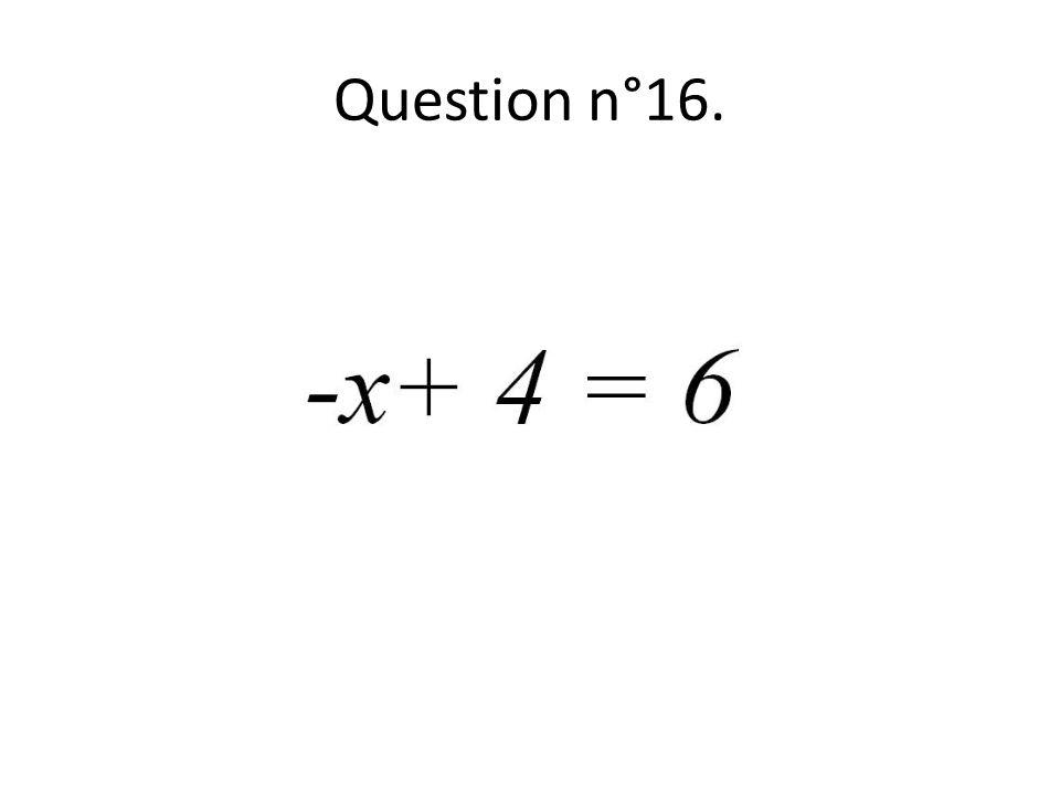 Question n°16.