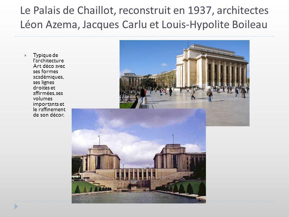 Le Palais de Chaillot, reconstruit en 1937, architectes Léon Azema, Jacques Carlu et Louis-Hypolite Boileau