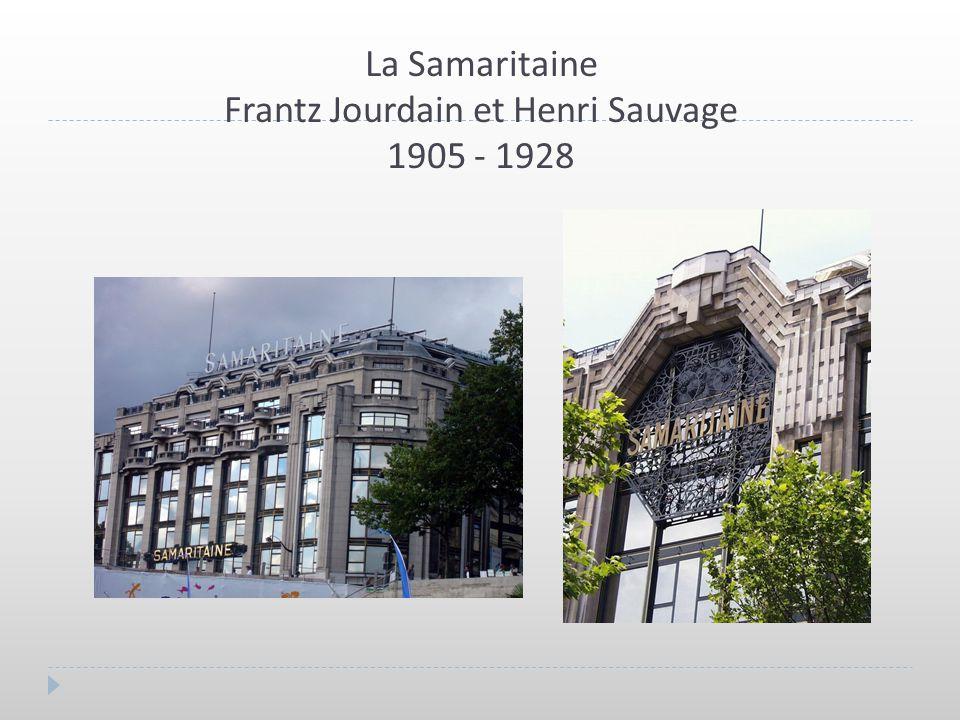 La Samaritaine Frantz Jourdain et Henri Sauvage 1905 - 1928