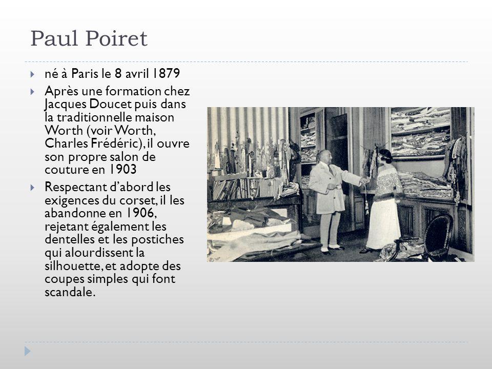 Paul Poiret né à Paris le 8 avril 1879