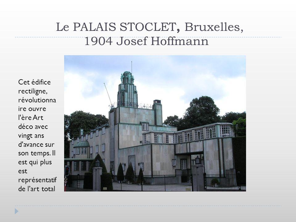 Le PALAIS STOCLET, Bruxelles, 1904 Josef Hoffmann