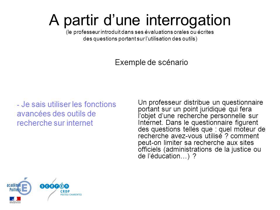 A partir d'une interrogation (le professeur introduit dans ses évaluations orales ou écrites des questions portant sur l'utilisation des outils)