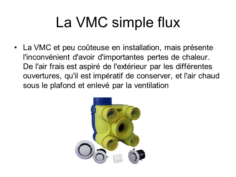 la vmc il y a plusieurs sortes de vmc simple flux et la vmc double flux ppt video online. Black Bedroom Furniture Sets. Home Design Ideas