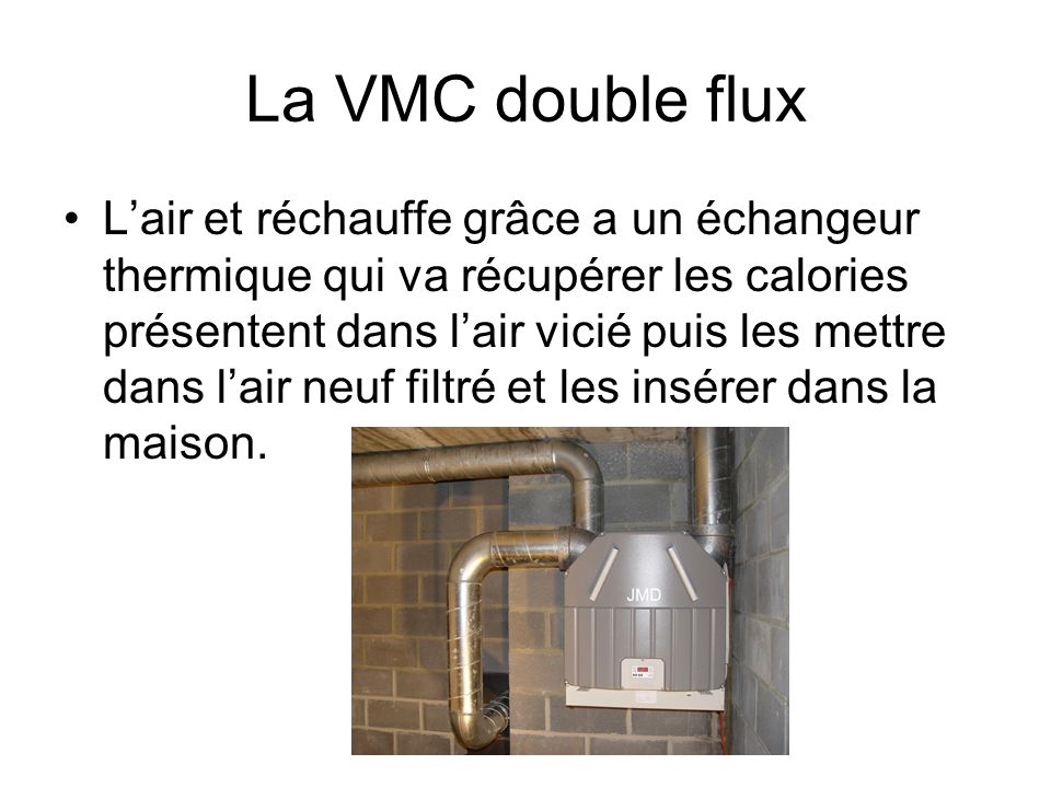 vmc simple flux ou double flux au simple flux ce sont deux rseaux de conduits qui font circuler. Black Bedroom Furniture Sets. Home Design Ideas