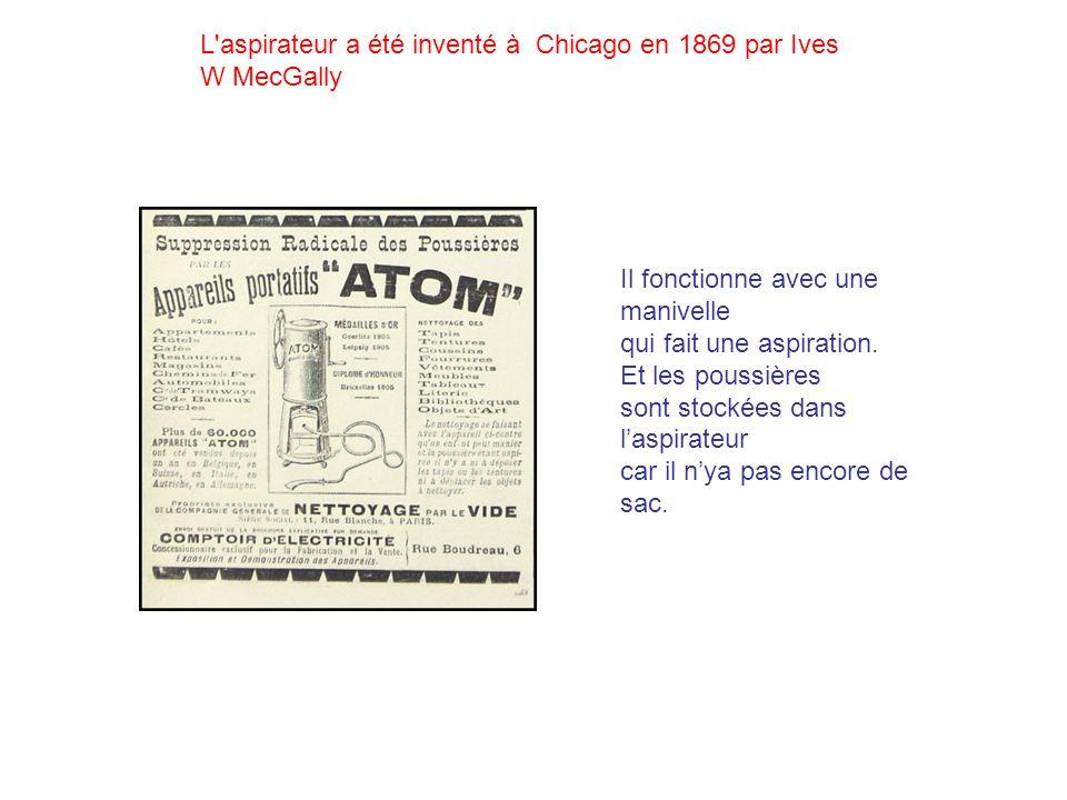 L aspirateur a été inventé à Chicago en 1869 par Ives