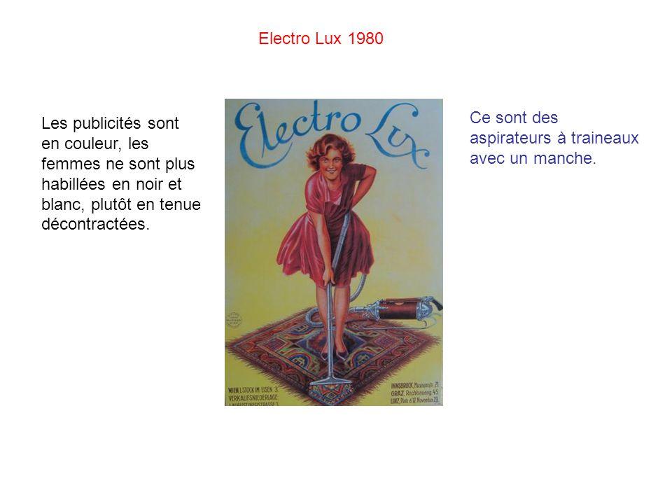 Electro Lux 1980 Ce sont des aspirateurs à traineaux avec un manche.