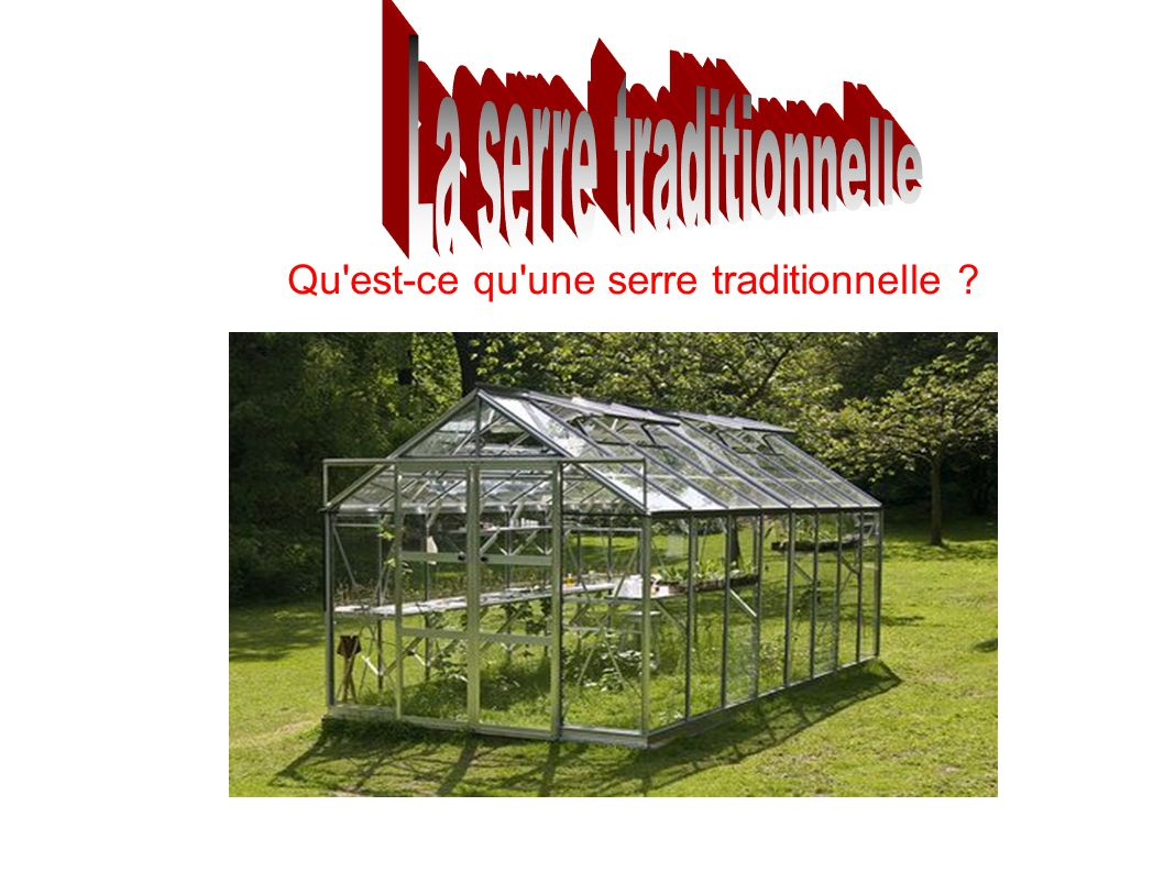 La serre traditionnelle