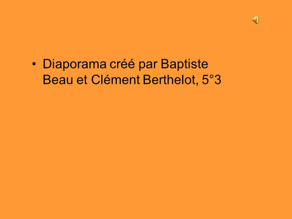 Diaporama créé par Baptiste Beau et Clément Berthelot, 5°3