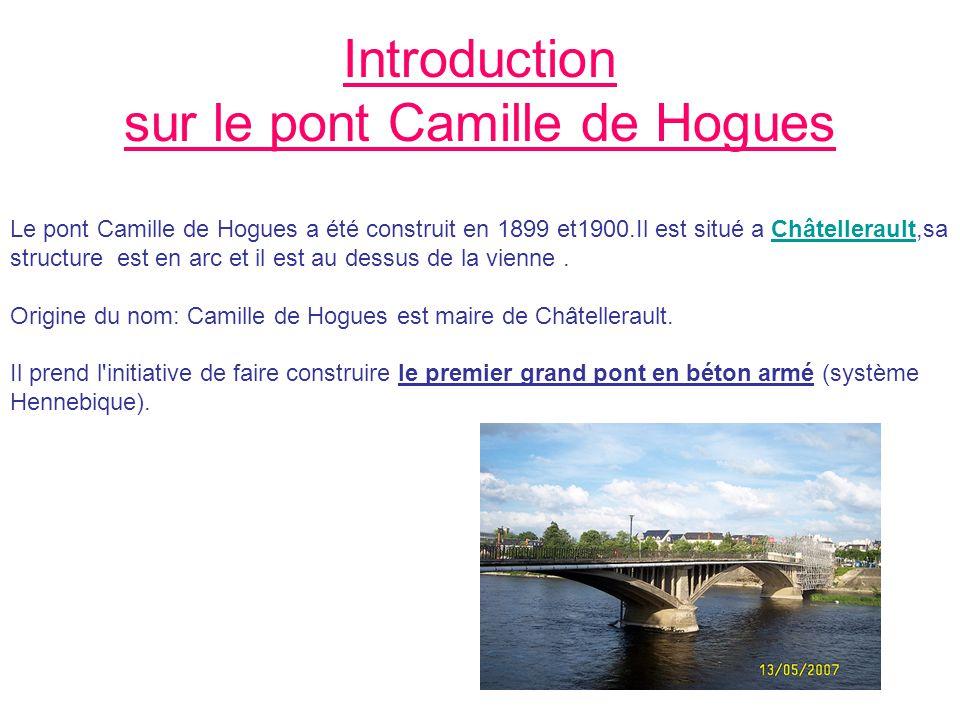 Introduction sur le pont Camille de Hogues