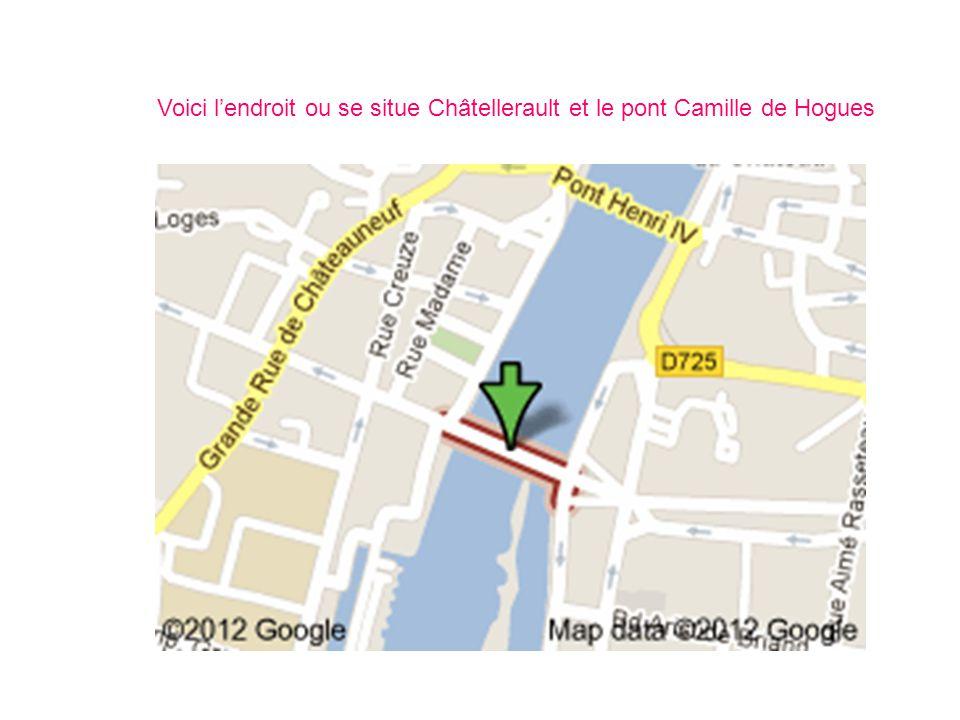Voici l'endroit ou se situe Châtellerault et le pont Camille de Hogues