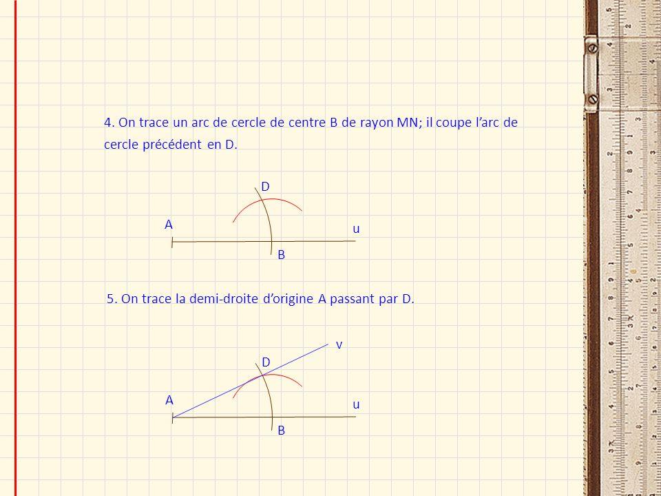 4. On trace un arc de cercle de centre B de rayon MN; il coupe l'arc de cercle précédent en D.