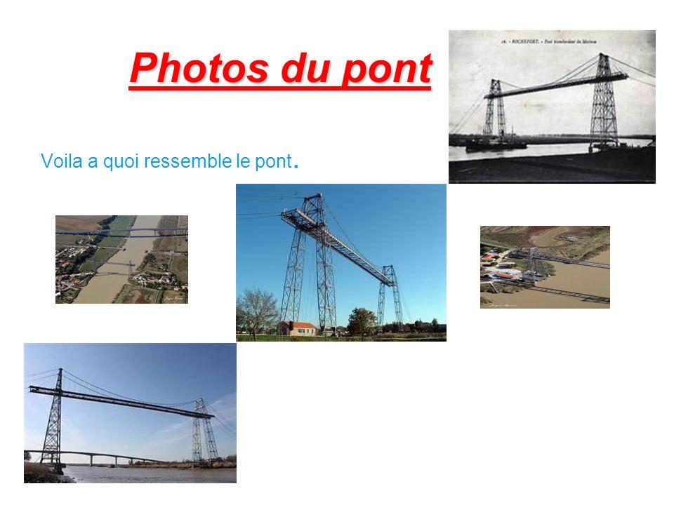 Photos du pont Voila a quoi ressemble le pont.