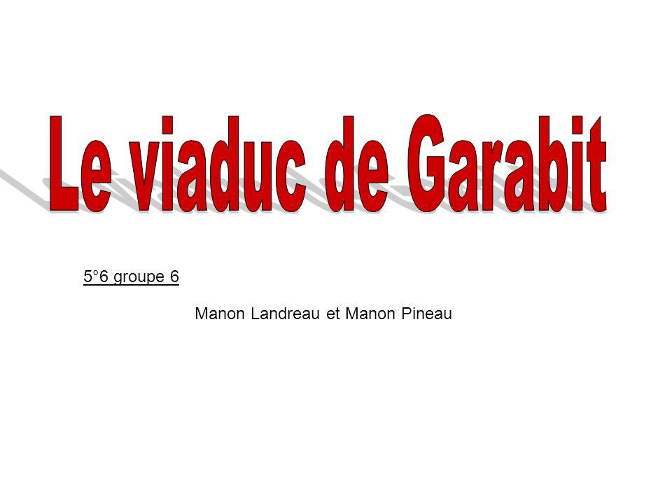 Le viaduc de Garabit 5°6 groupe 6 Manon Landreau et Manon Pineau