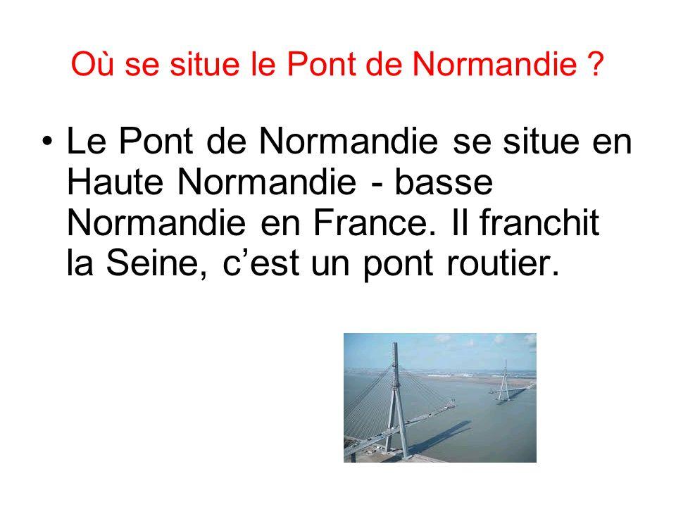 Où se situe le Pont de Normandie
