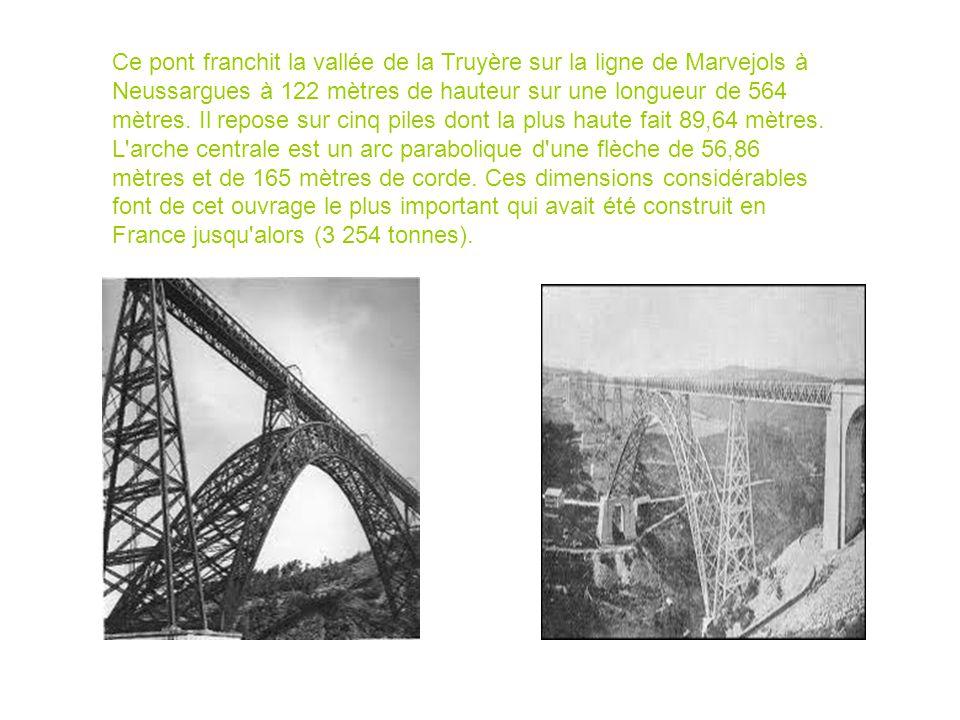 Ce pont franchit la vallée de la Truyère sur la ligne de Marvejols à Neussargues à 122 mètres de hauteur sur une longueur de 564 mètres.