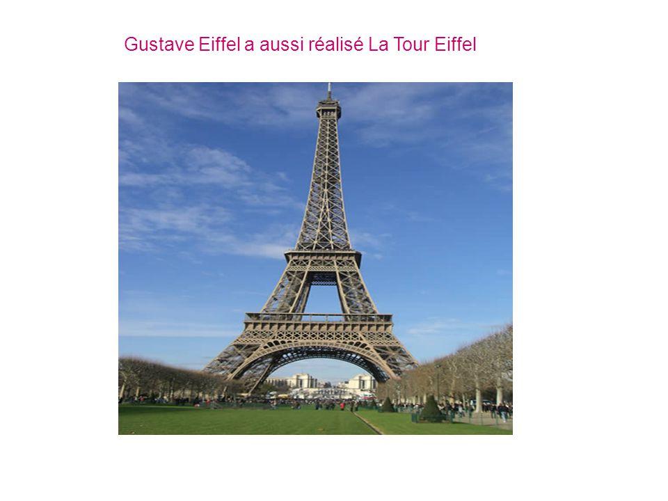 Gustave Eiffel a aussi réalisé La Tour Eiffel
