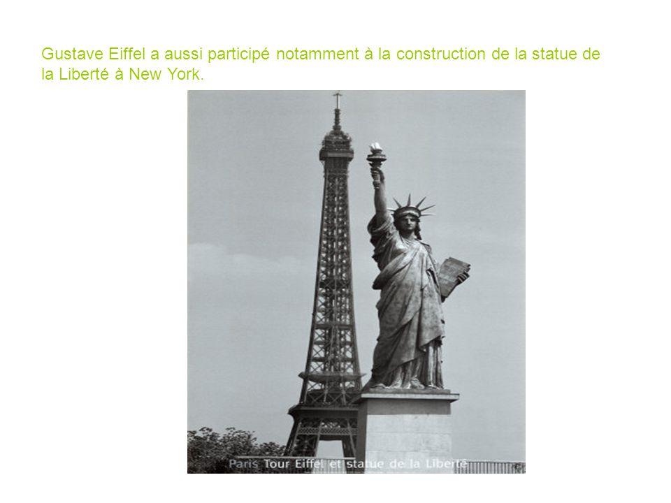 Gustave Eiffel a aussi participé notamment à la construction de la statue de la Liberté à New York.