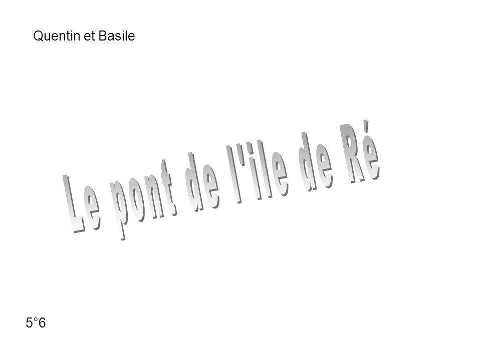 Quentin et Basile Le pont de l ile de Ré 5°6