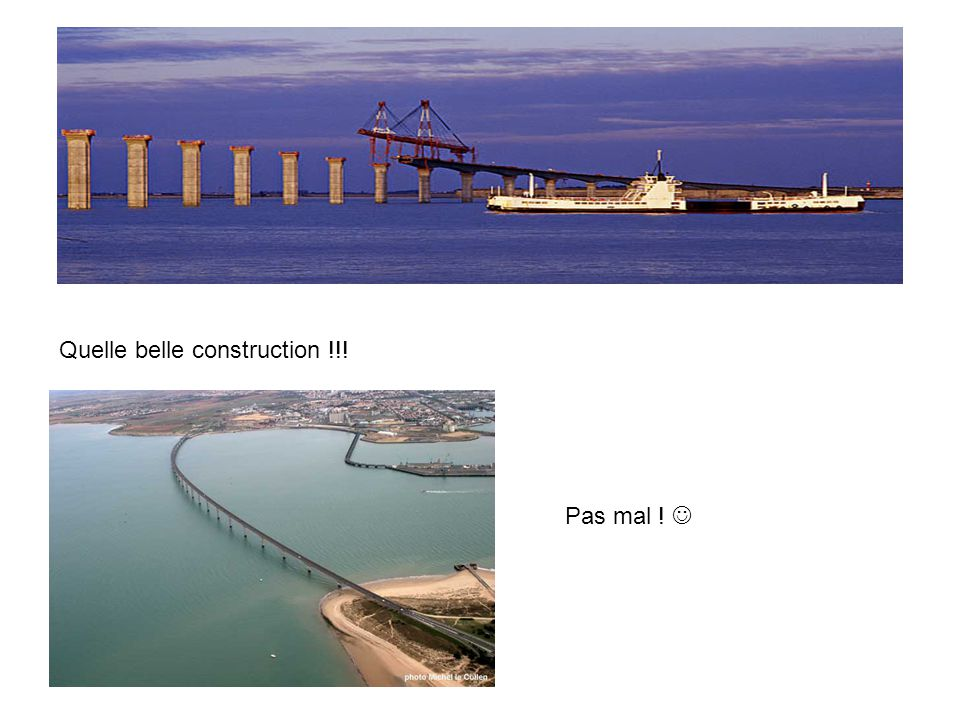 Quelle belle construction !!!