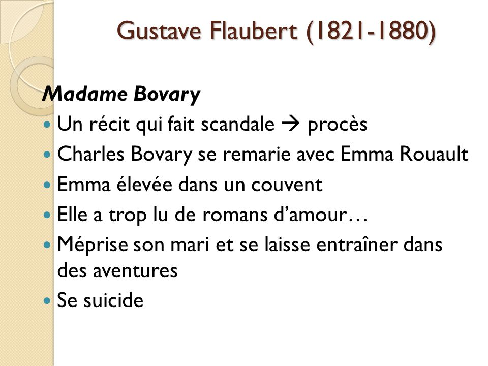 Gustave Flaubert (1821-1880) Madame Bovary