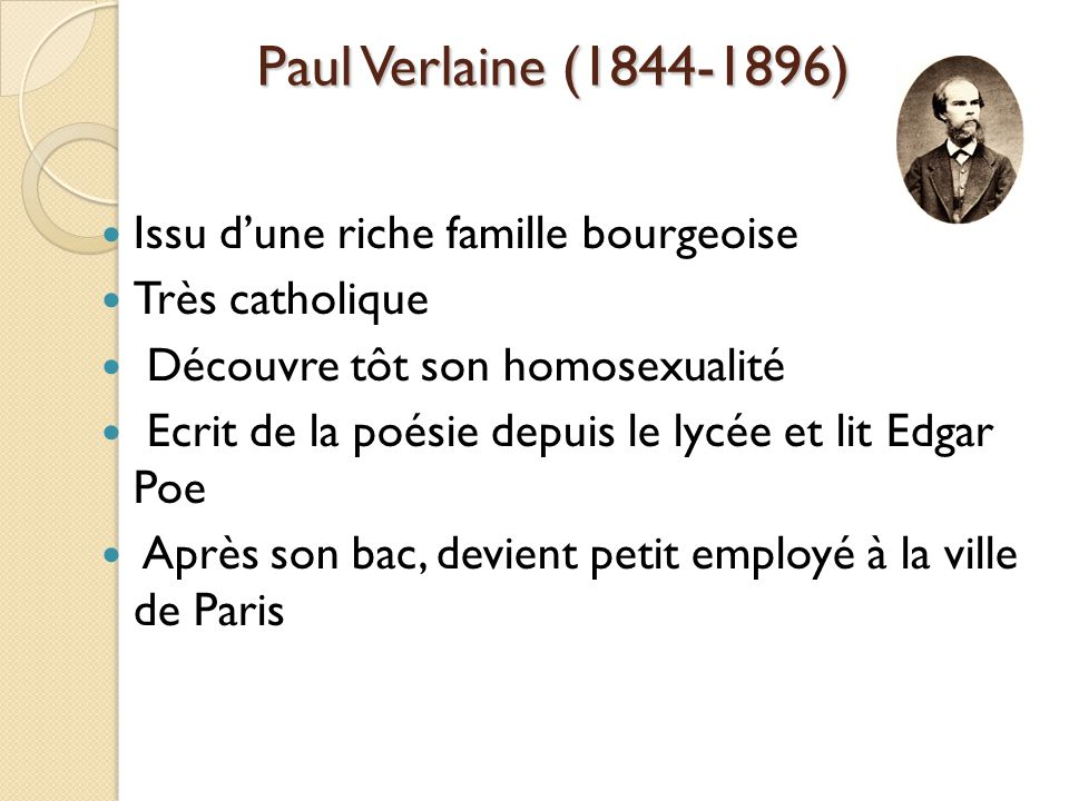 Paul Verlaine (1844-1896) Issu d'une riche famille bourgeoise