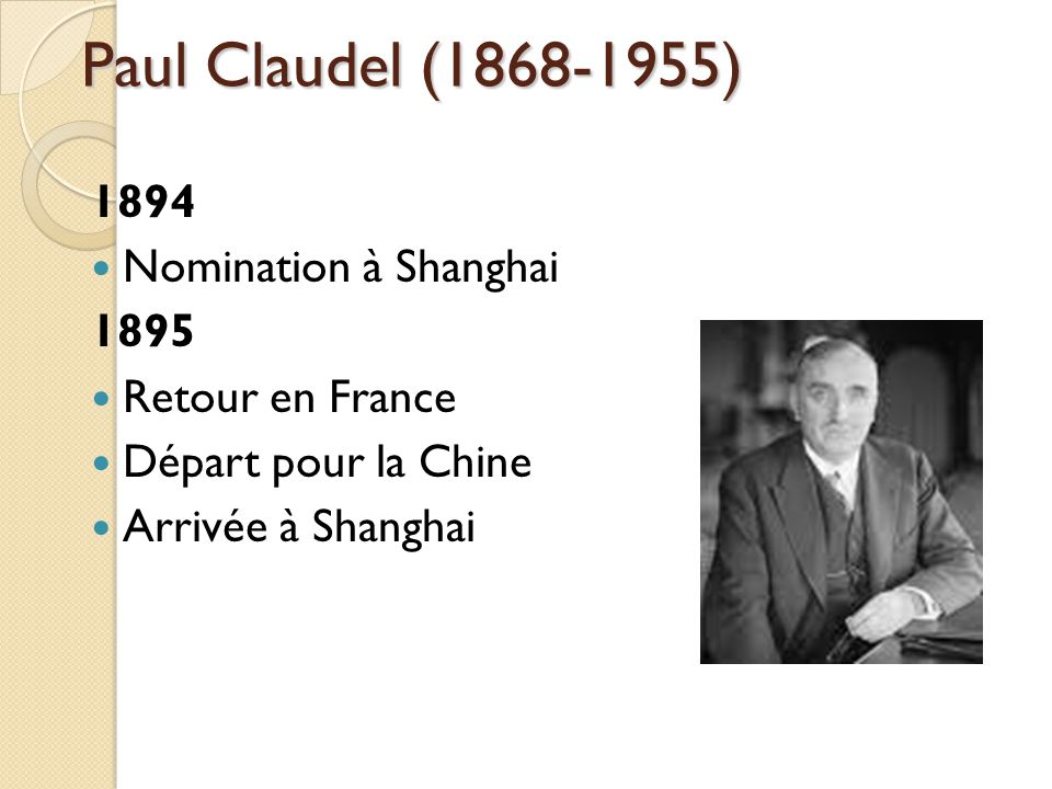 Paul Claudel (1868-1955) 1894 Nomination à Shanghai 1895