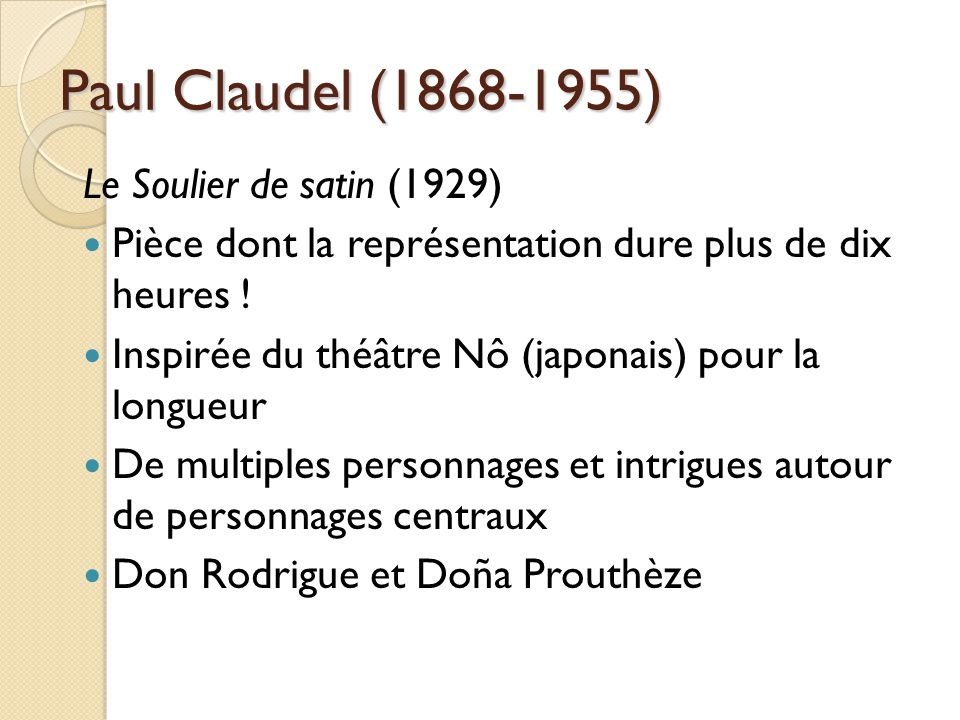 Paul Claudel (1868-1955) Le Soulier de satin (1929)