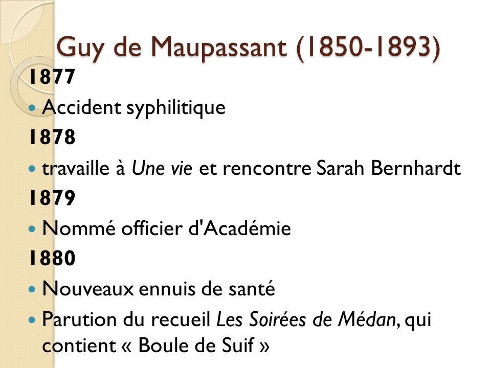 Guy de Maupassant (1850-1893) 1877 Accident syphilitique 1878