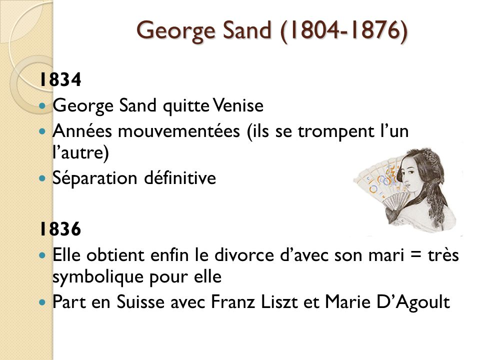 George Sand (1804-1876) 1834 George Sand quitte Venise