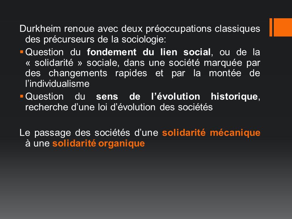 Durkheim renoue avec deux préoccupations classiques des précurseurs de la sociologie: