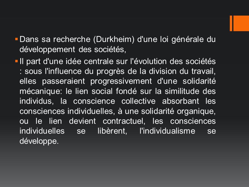 Dans sa recherche (Durkheim) d une loi générale du développement des sociétés,