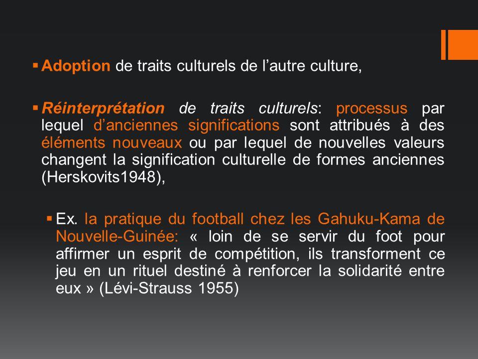 Adoption de traits culturels de l'autre culture,