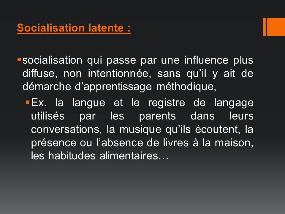 Socialisation latente :