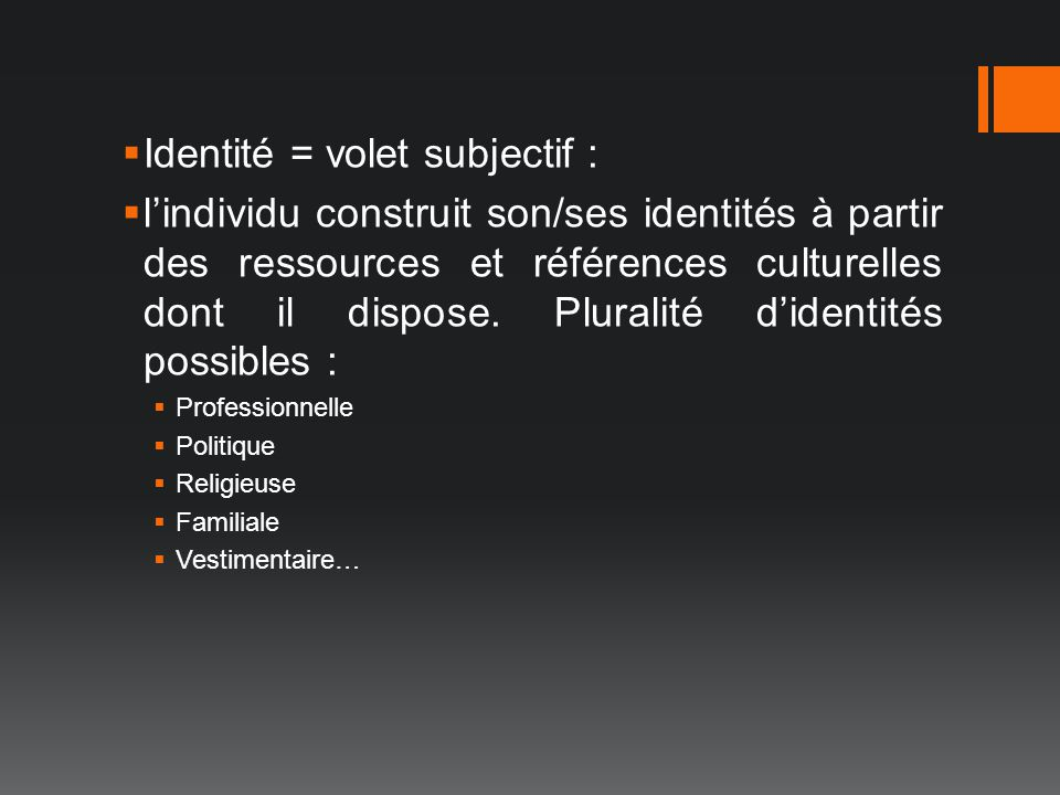 Identité = volet subjectif :