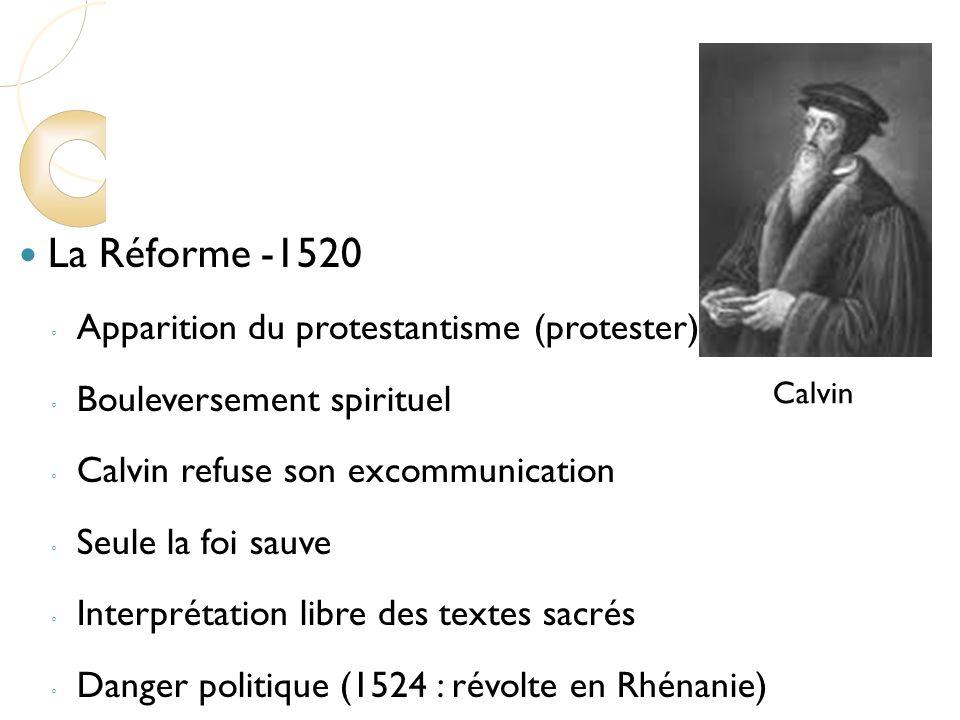 La Réforme -1520 Apparition du protestantisme (protester)