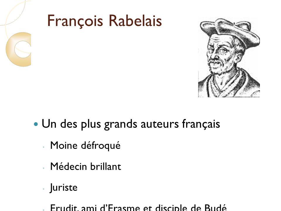 François Rabelais Un des plus grands auteurs français Moine défroqué