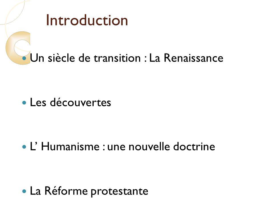 Introduction Un siècle de transition : La Renaissance Les découvertes