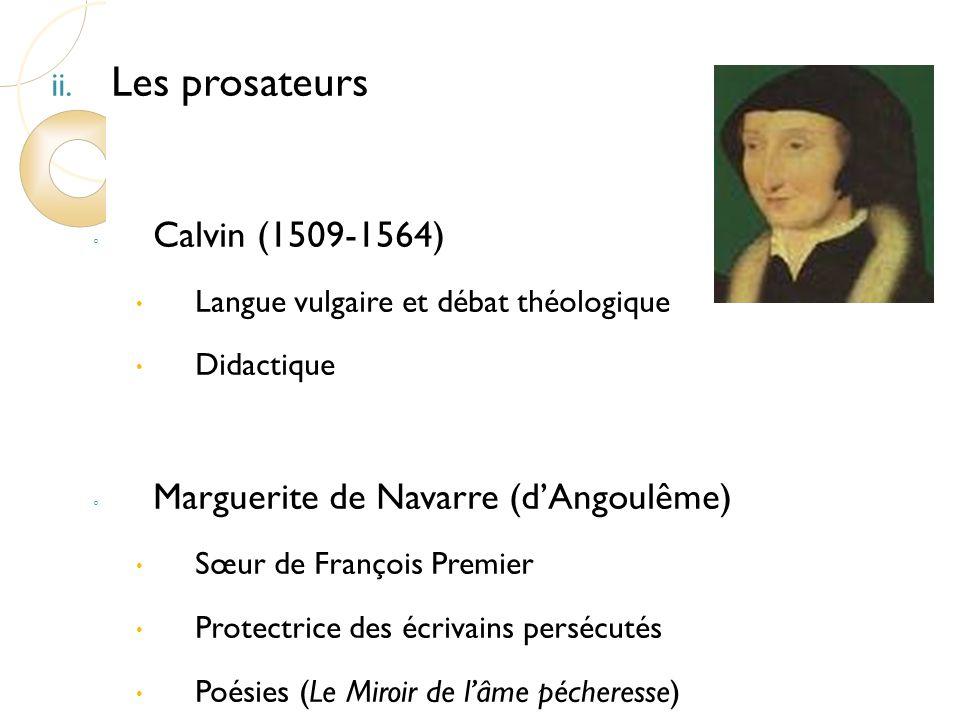 Les prosateurs Calvin (1509-1564) Marguerite de Navarre (d'Angoulême)