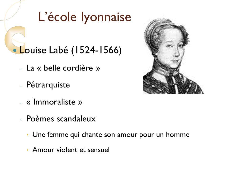 L'école lyonnaise Louise Labé (1524-1566) La « belle cordière »