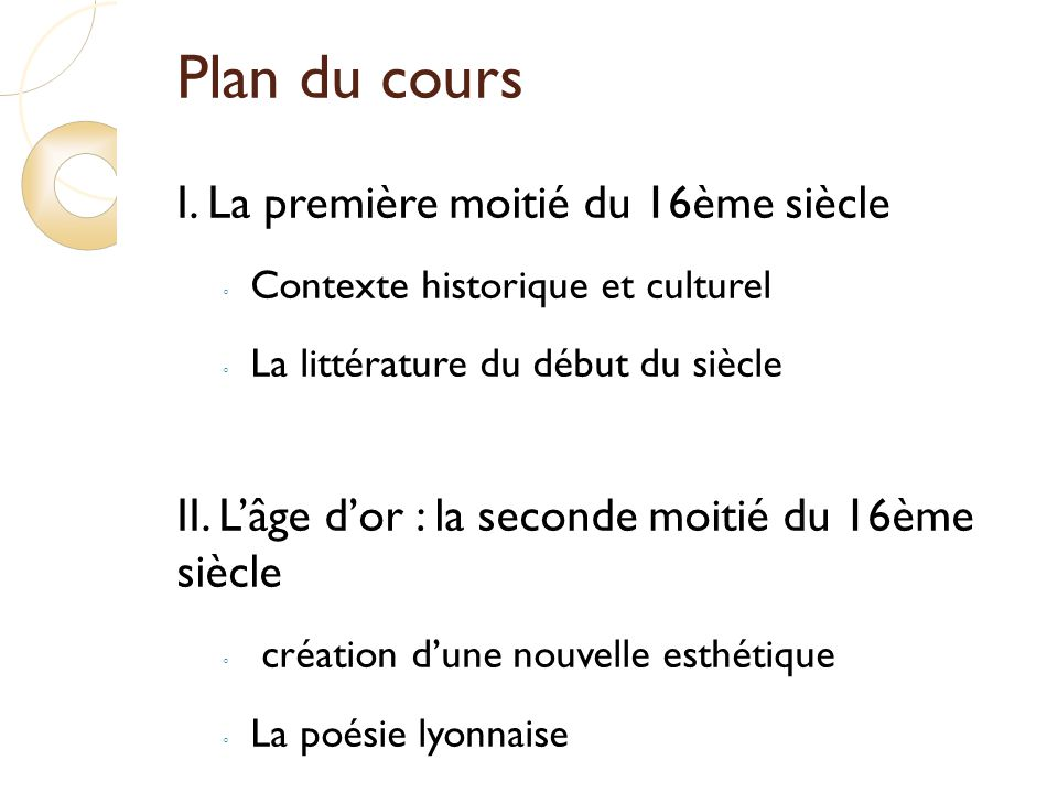 Plan du cours I. La première moitié du 16ème siècle