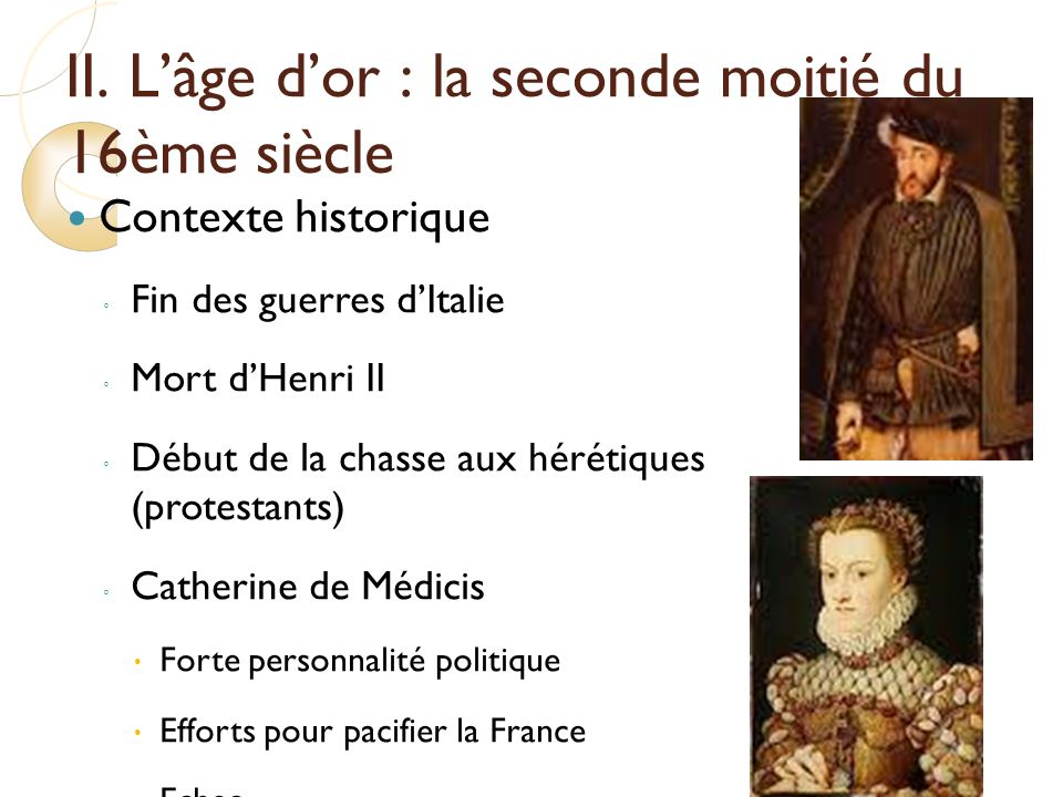 II. L'âge d'or : la seconde moitié du 16ème siècle