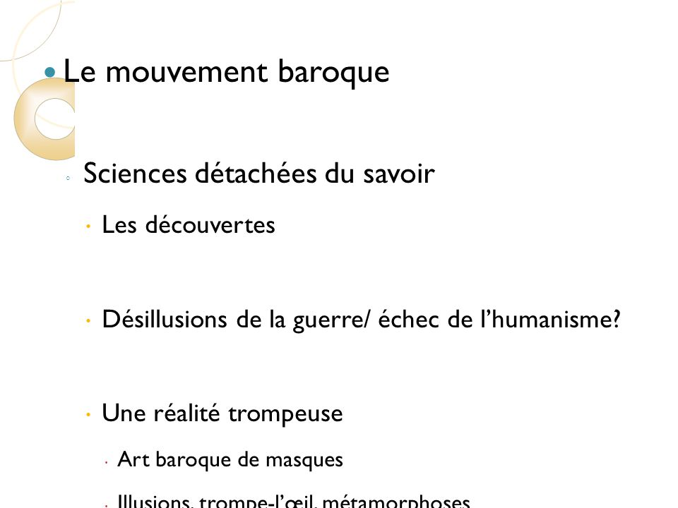 Le mouvement baroque Sciences détachées du savoir Les découvertes