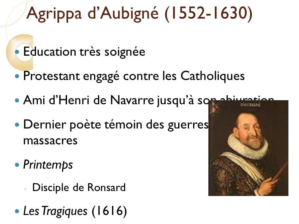 Agrippa d'Aubigné (1552-1630) Education très soignée