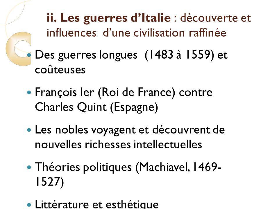 ii. Les guerres d'Italie : découverte et influences d'une civilisation raffinée