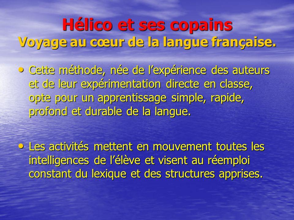 Hélico et ses copains Voyage au cœur de la langue française.