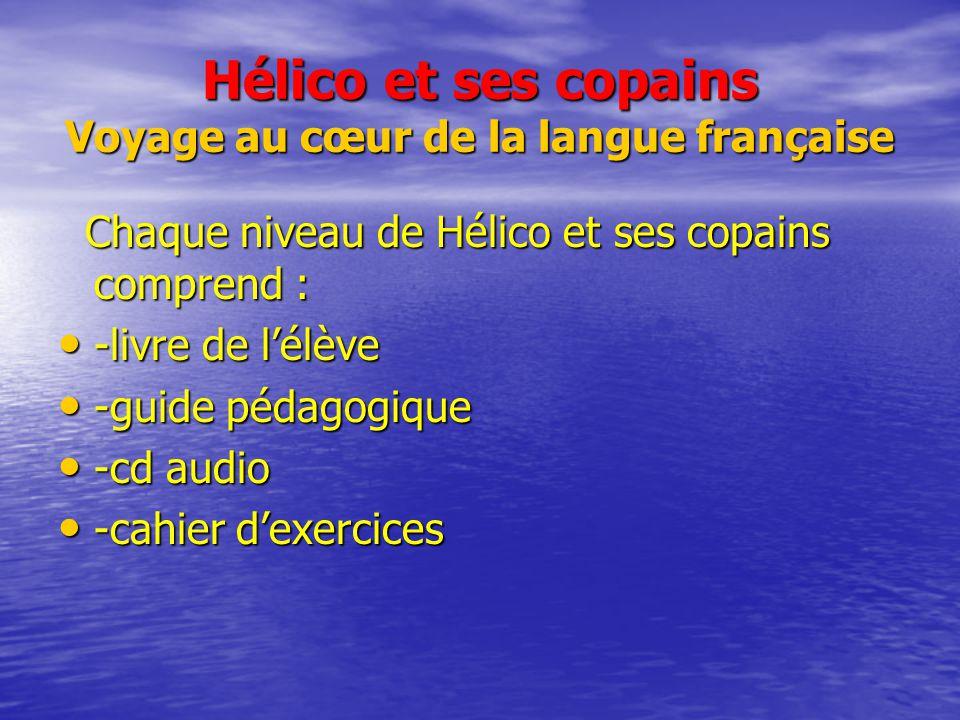 Hélico et ses copains Voyage au cœur de la langue française