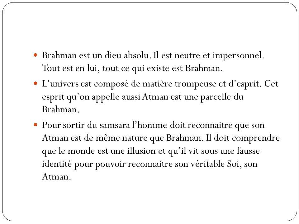 Brahman est un dieu absolu. Il est neutre et impersonnel