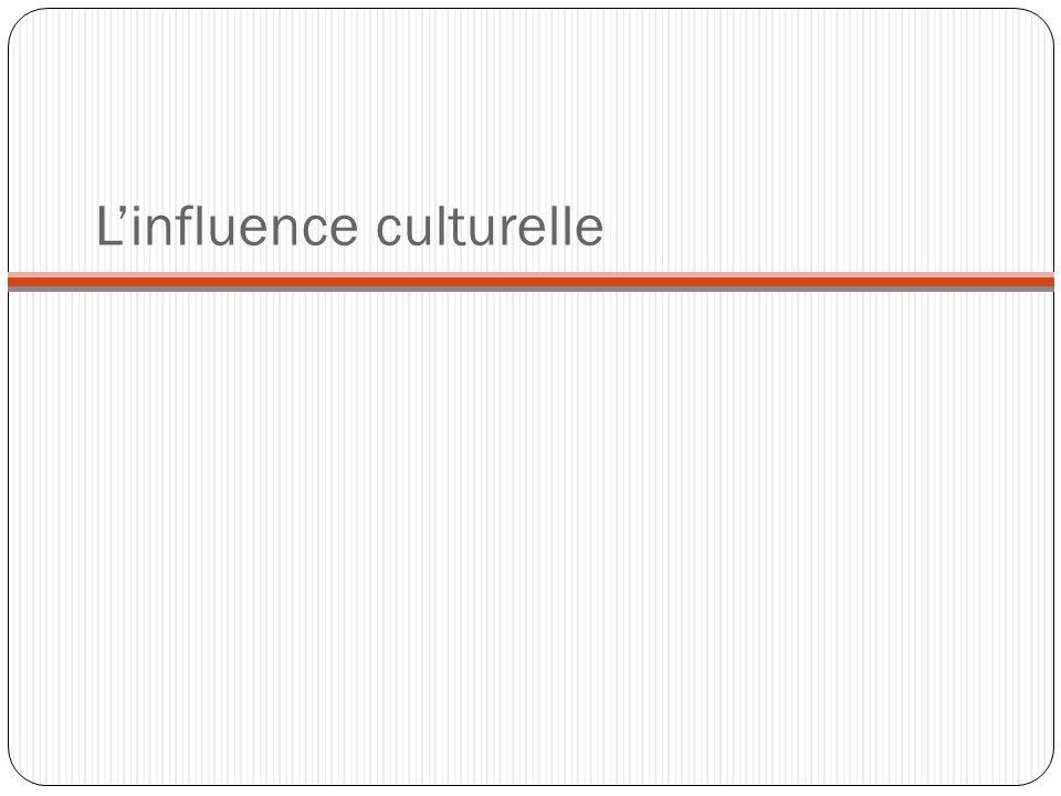 L'influence culturelle
