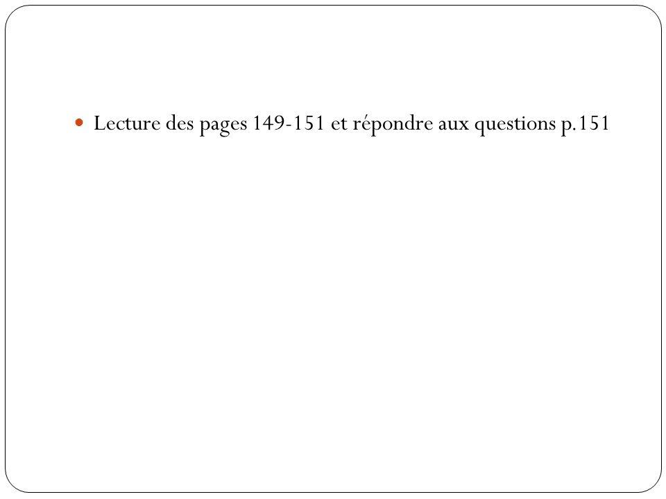 Lecture des pages 149-151 et répondre aux questions p.151
